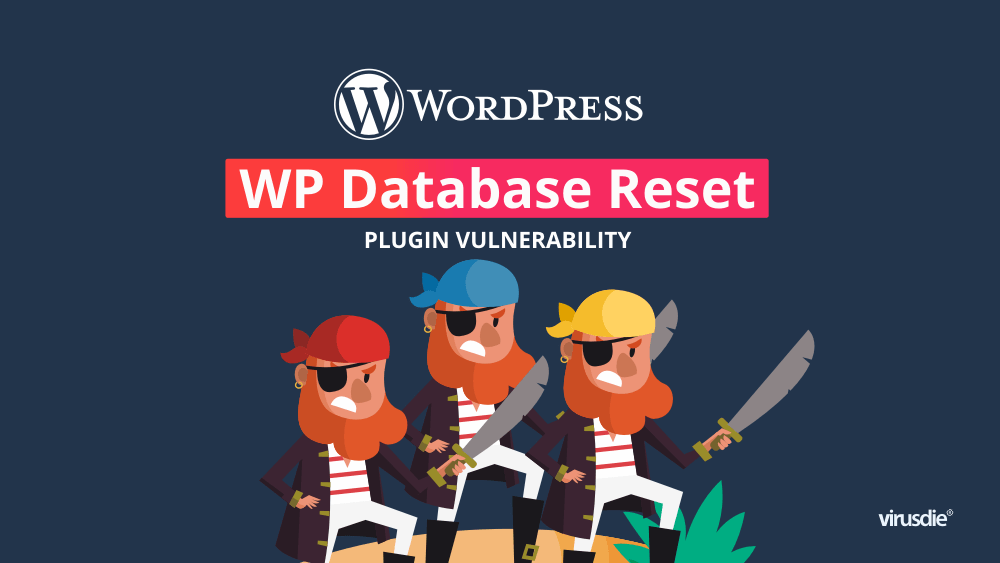 WP Database Reset plugin vulnerability
