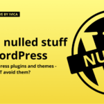 Avoid nulled plugins and themes for wordpress