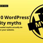 top 10 wordpress security myths